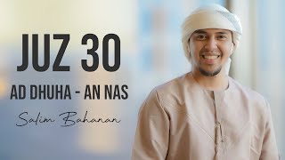 SALIM BAHANAN JUZ 30 - SURAT AD DHUHA - AN NAS