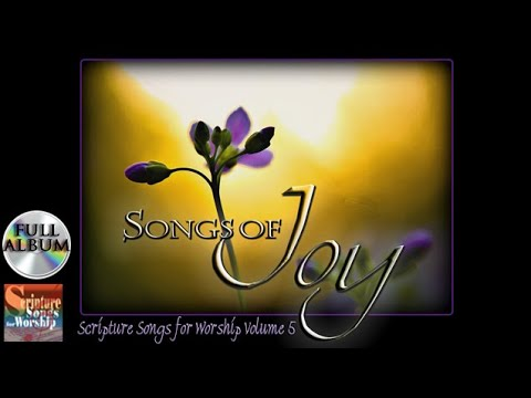 Scripture Songs For Worship Vol 5 - SONGS OF JOY 2014 (Esthe