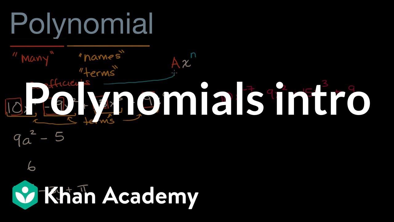 Polynomials intro (video)   Khan Academy [ 720 x 1280 Pixel ]