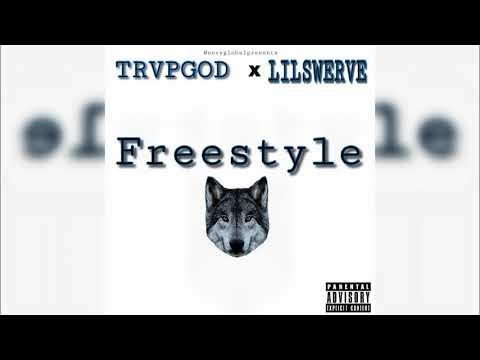 TRVPGOD X LILSWERVE - FREESTYLE