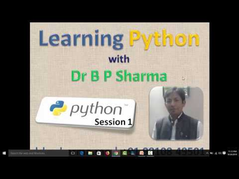 Learning Python With Dr B P Sharma | Session 1