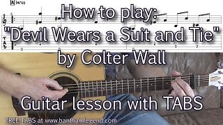 How to play The Devil Wears A Suit and Tie - Colter Wall - guitar lesson with tabs