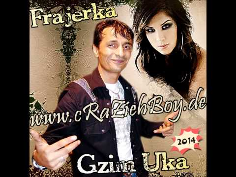 Gzim Uka - Frajerka ( ORIGINAL VERSION ) -2014- (( By »cRaZiehBoy« ))