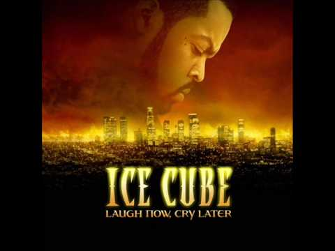 Ice Cube-Laugh now, Cry Later