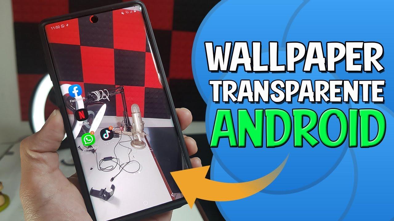 INCREIBLE WALLPAPER TRANSPARENTE EN TU ANDROID