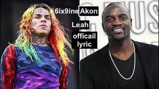 6ix9ine LEAH ft.Akon (official lyric video)