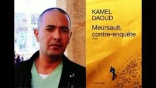 """Kamel DAOUD Algèrie """"Meursault, contre-enquéte"""""""