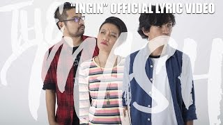 "The MASH - ""Ingin"" Official Lyric Video (OST Dendam Semalam)"