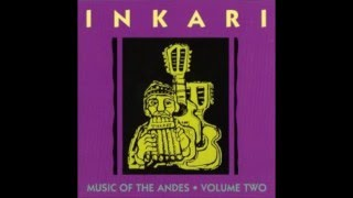 Inkari Music of the Andes Vol 2 El Hombre Triste