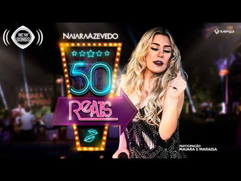 Naiara Azevedo Ft Maiara e Maraisa - 50 Reais (Download)