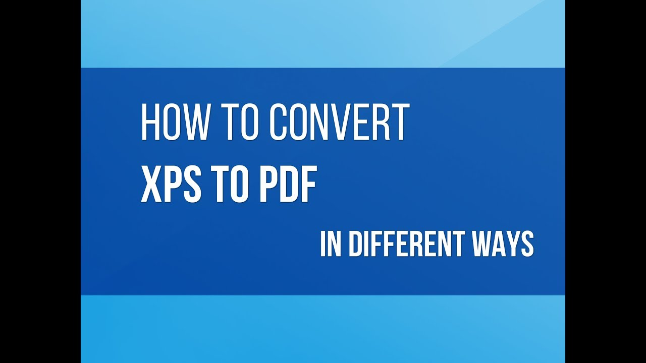 How to Convert XPS to PDF in Different Ways