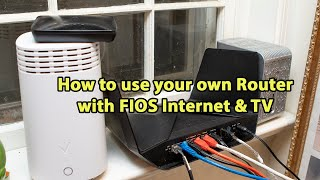 How to use your own router with Verizon FIOS Internet & TV
