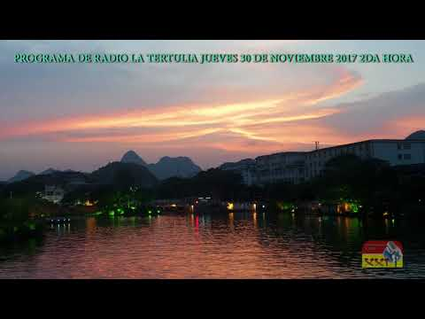 PROGRAMA DE RADIO LA TERTULIA JUEVES 30 DE NOVIEMBRE 2017 2DA HORA