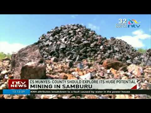 CS Munyes: Samburu County Should Explore Its Huge Mining Potential