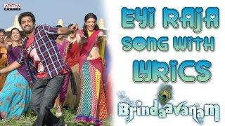 Eyi Raja Full Song With Lyrics - Brindavanam Songs - Jr. Ntr, Samantha, Kajal