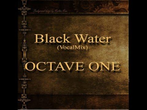 Black Water (VocalMix) - OCTAVE ONE (2000) + Lyrics@show more