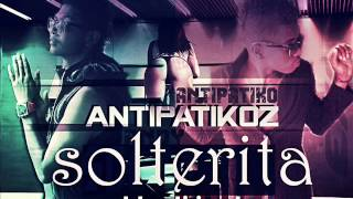 Antipatikoz-Solterita (Prod.By Dj Jeusher) YouTube Videos