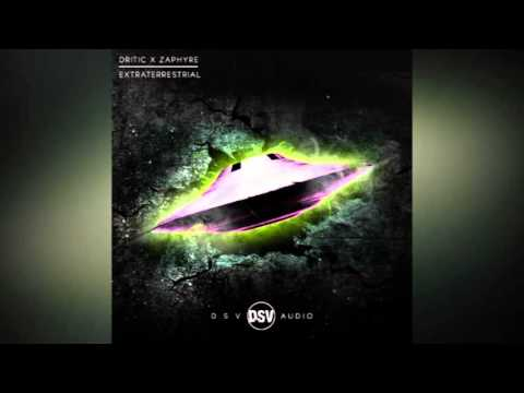 Dritic & Zaphyre - Extraterrestrial [Free DL]