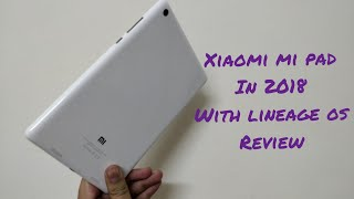XIAOMI MI PAD IN 2018 WITH LINEAGE OS REVIEW