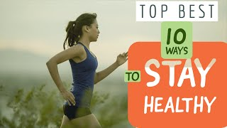 Top 10 best ways to stay healthy always