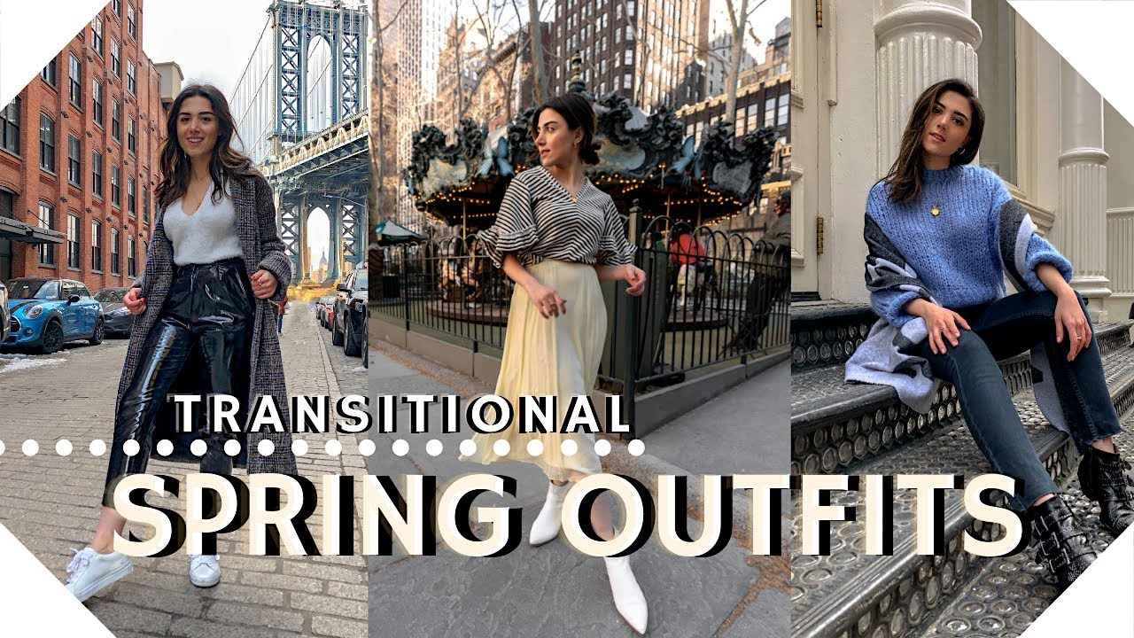 STYLING: 3 TRANSITIONAL SPRING OUTFITS/CHILLY NYC LOOKS