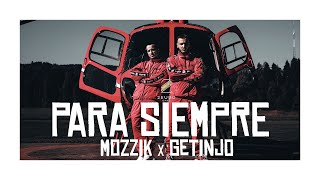 Смотреть клип Mozzik X Getinjo - Para Siempre