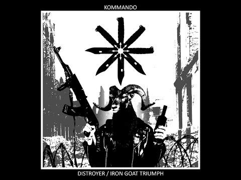 Kommando - Distroyer/Iron Goat Triumph (Full Album)