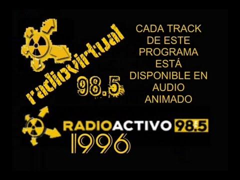 RADIO VIRTUAL DE RadioActivo 98.5  PROGRAMA COMPLETO (1996)