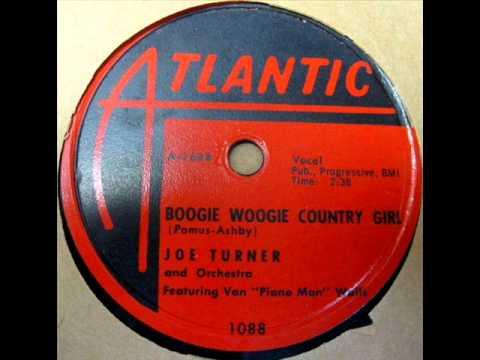 Boogie Woogie Country Girl by Joe Turner on 1956 Atlantic 78.