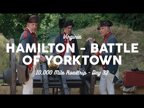 Hamilton and the Battle of Yorktown | 10K Road Trip Day 32