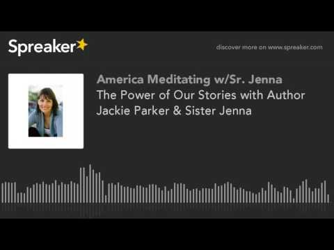 The Power of Our Stories with Author Jackie Parker & Sister Jenna
