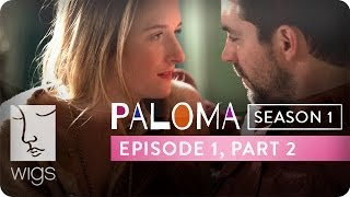 Paloma | Season 1, Ep. 1, Part 2 | Feat. Grace Gummer | WIGS