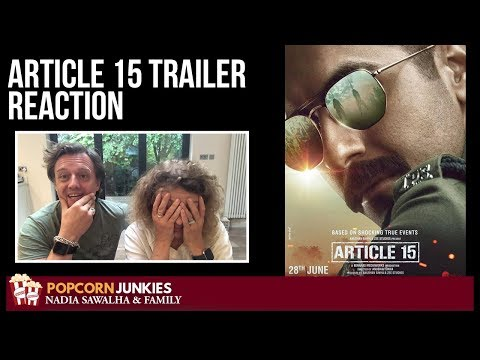 Article 15 TRAILER - The Popcorn Junkies FAMILY REACTION