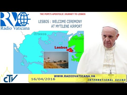 Pope Francis' visit to  Lesbos , Greece , Welcoming Ceremony 2016.04.16