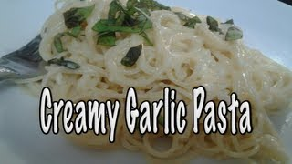 Creamy Garlic Pasta ~ Easy, Fast And Delicious!