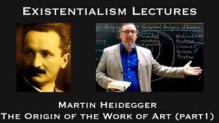 Existentialism:  Martin Heidegger, The Origin of the Work of Art (part 1)