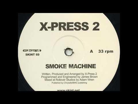X-Press 2 - Smoke Machine (Original Mix)
