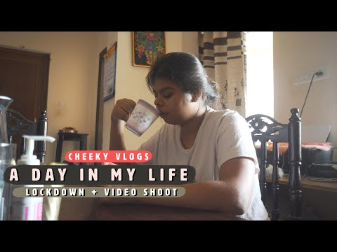 A Day in My Life + Lock down + Video Preparation | Cheeky Vlogs