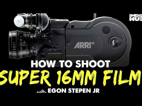 How to Shoot Super 16mm Film with Egon Stephan Jr. - IFH 107