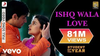 Ishq Wala Love (Full Song) | Student Of The Year