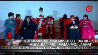 BMJ Muscat Get Together 2015; Mukalima: Moji Mama Moji Jannat