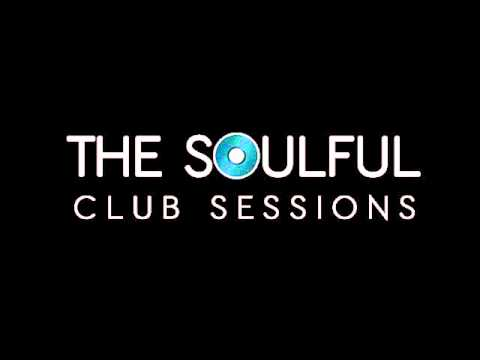 The Soulful Club Sessions Ep 3 - Miked By Mike Whitfield ( Soulful House Mix)