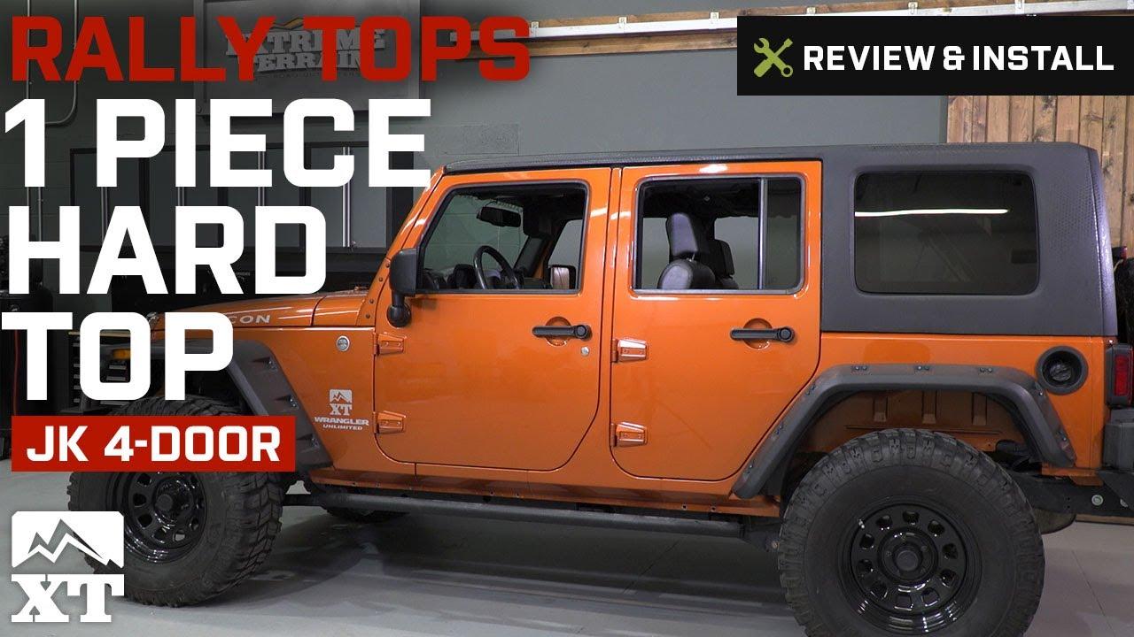 Jeep Wrangler Rally Tops 1 Piece Hardtop 2007 2017 Jk 4 Door Install Tj Review