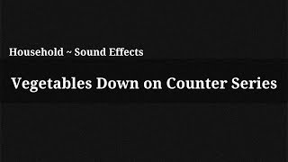 Vegetables Down on Counter Series / Sound Effect(, 2014-12-13T15:56:35.000Z)