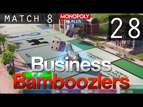 [28] Business Bamboozlers (Monopoly Plus w/ GaLm and the Derp Crew)