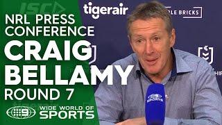 NRL Press Conference: Craig Bellamy - Round 7 | NRL on Nine
