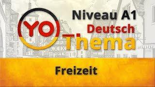 """Thema 6 """"Freizeit"""". Deutsch für Anfänger (Niveau A1)"""