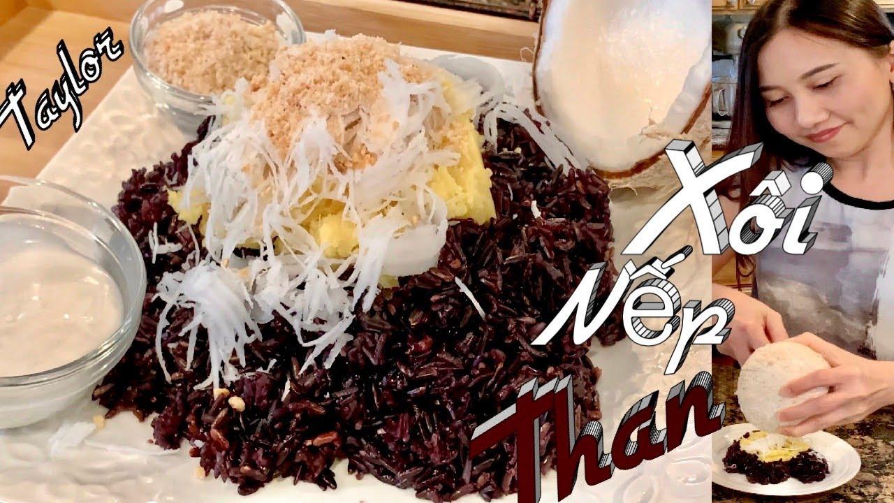 Cách Nấu Xôi Nếp Than Đậu Xanh Nước Cốt Dừa Thơm Ngon Béo Ngậy -Black Glutinous Sticky Rice - Taylor
