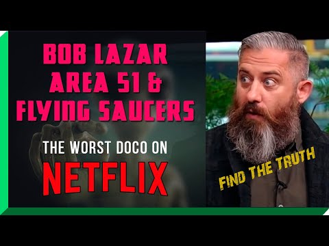 Bob Lazar Area 51 & Flying Saucers – The Worst Documentary on Netflix