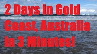Travel: 2 Days in Gold Coast, Australia in 3 Minutes!